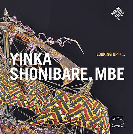 Looking Up. Yinka Shonibare, MBE. - Von Marie-Claude Beaud, Beatrice Blanchy Nathalie Rsticher Giordano u.a. Katalog Monaco 2011.