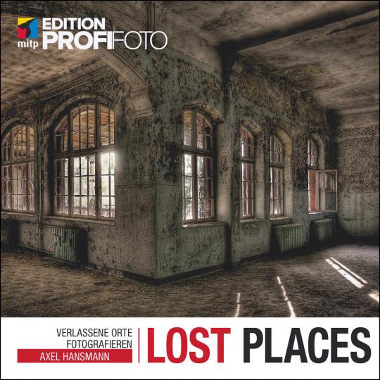 Lost Places. Verlassene Orte fotografieren.