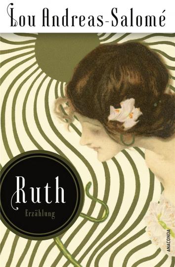 Lou Andreas-Salomé. Ruth. Erzählungen.