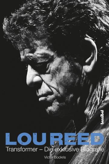 Lou Reed. Transformer - Die exklusive Biografie.