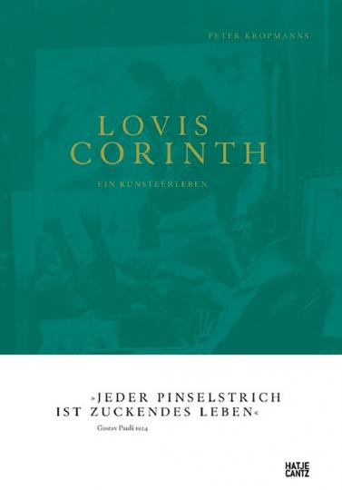 Lovis Corinth. Ein Künstlerleben.