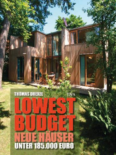 Lowest Budget. Neue Häuser unter 185.000 Euro.