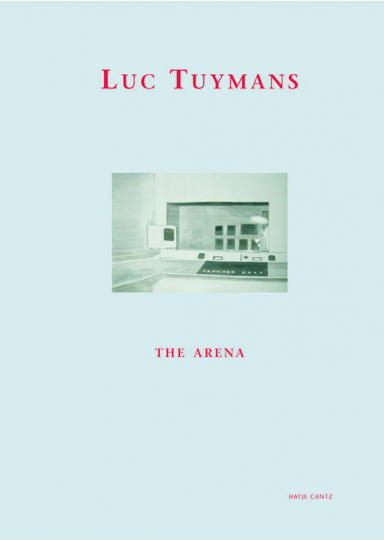 Luc Tuymans. The Arena.