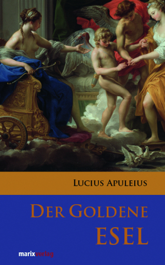 Lucius Apuleius. Der goldene Esel.
