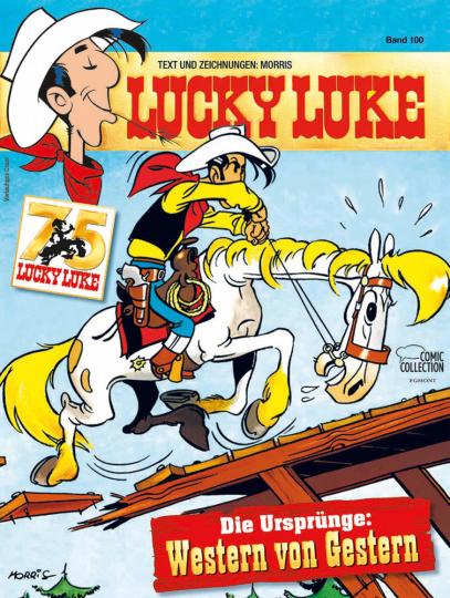 Lucky Luke. Band 100. Die Ursprünge. Western von Gestern.