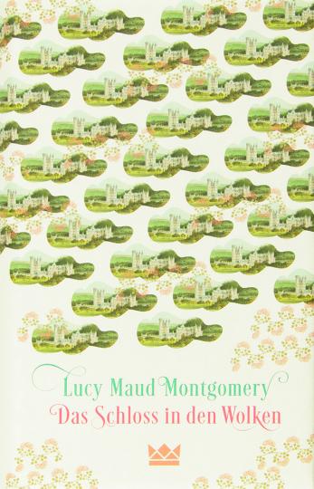 Lucy Maud Montgomery. Das Schloss in den Wolken.