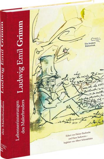 Ludwig Emil Grimm. Lebenserinnerungen des Malerbruders.