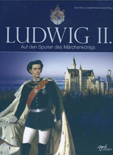 Ludwig II. - Auf den Spuren des Märchenkönigs