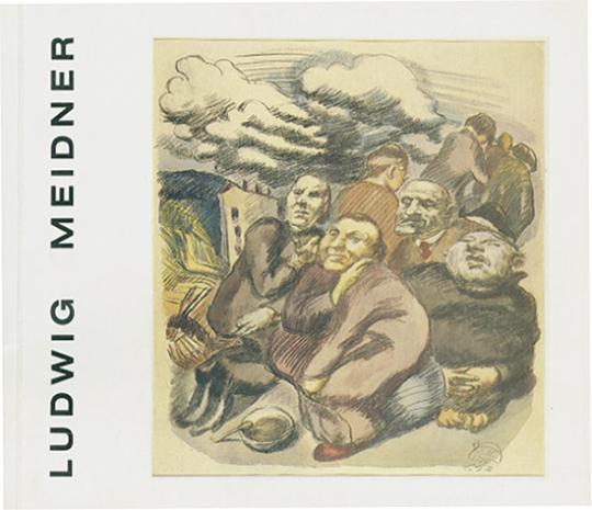 Ludwig Meidner 1884-1966.