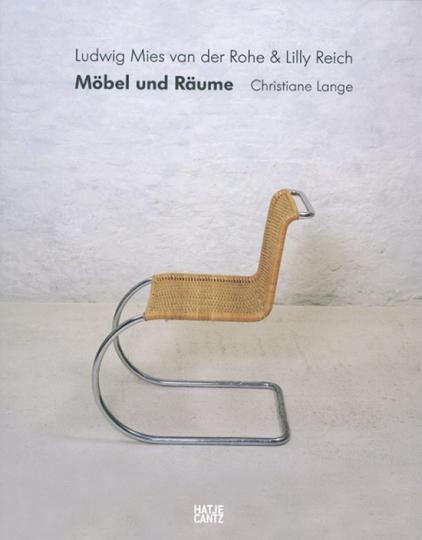 Ludwig Mies van der Rohe & Lilly Reich. Möbel und Räume.
