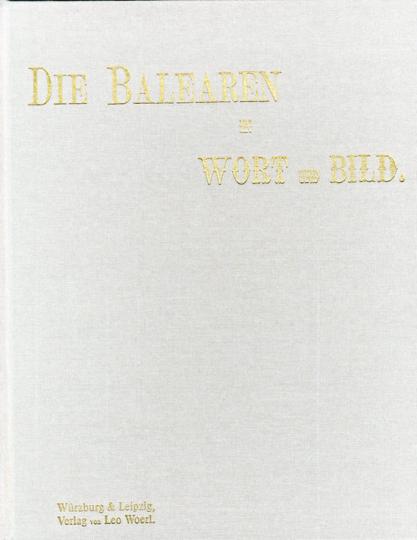 Ludwig Salvator. Die Balearen geschildert in Wort und Bild. 2 Bde.