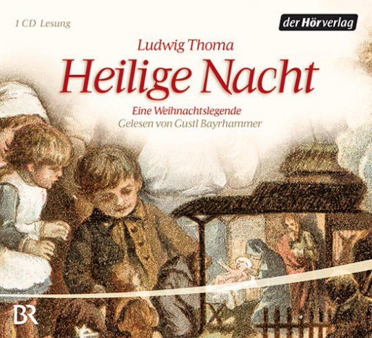 Ludwig Thoma. Heilige Nacht. Eine Weihnachtslegende.