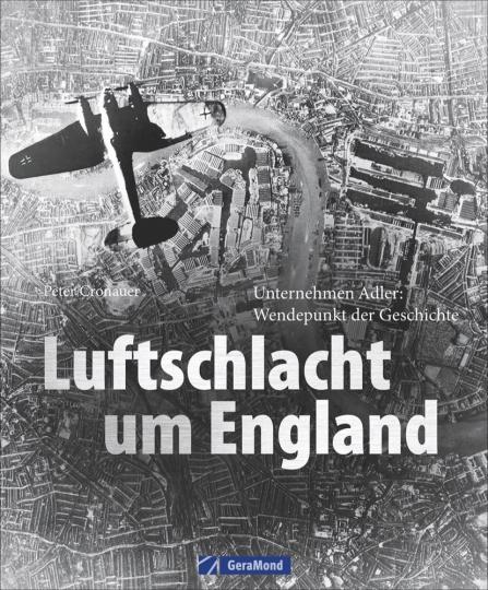 Luftschlacht um England. Unternehmen Adler. Wendepunkt der Geschichte.