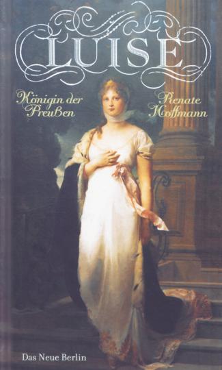 Luise - Königin der Preußen