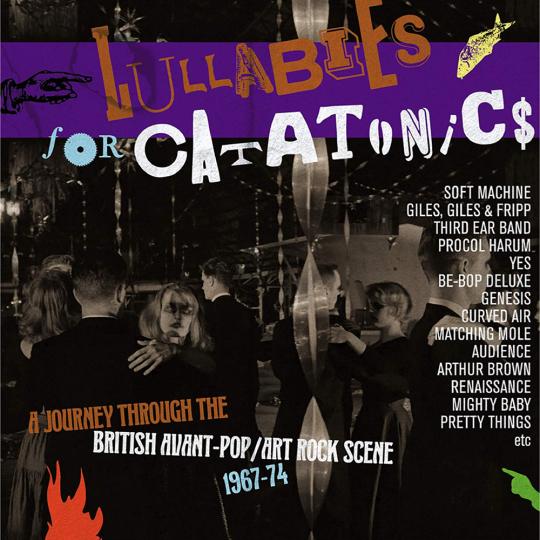 Lullabies For Catatonics: A Journey Through The British Avant-Pop/Art-Rock Scene 1967-74. 3 CDs.