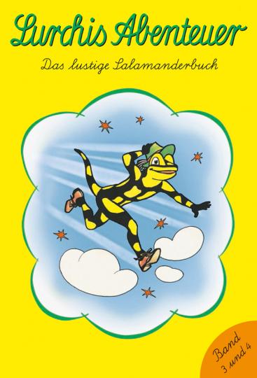 Lurchis Abenteuer. Das lustige Salamanderbuch. Lurchi 3 und 4 in einem Band.