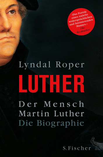 Luther. Der Mensch Martin Luther. Die Biographie.
