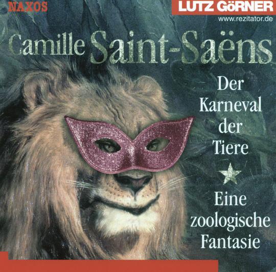 Lutz Görner. Der Karneval der Tiere. Eine zoologische Fantasie. CD.
