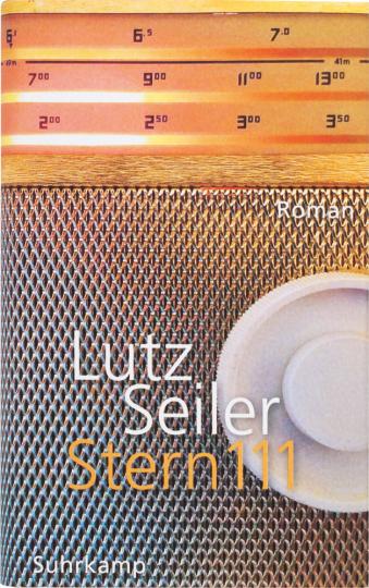 Lutz Seiler. Stern 111. Roman.
