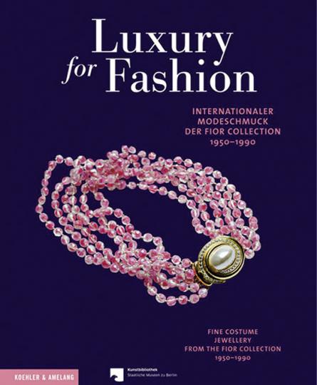 Luxury for Fashion. Internationaler Modeschmuck der Fior Collection, 1950-1990.