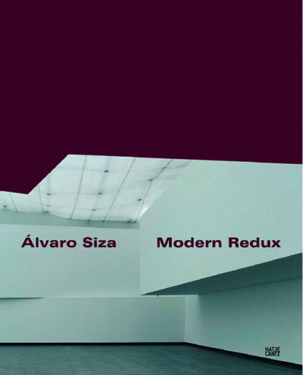 lvaro Siza. Modern Redux.