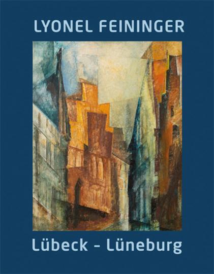 Lyonel Feininger. Lübeck - Lüneburg.