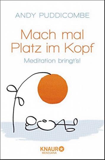 Mach mal Platz im Kopf - Meditation bringt's