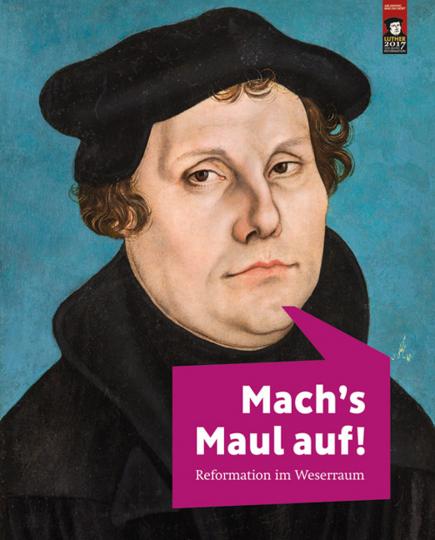 Mach's Maul auf! Reformation im Weserraum.