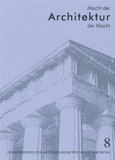Macht der Architektur - Architektur der Macht. Stadtbild und Politik