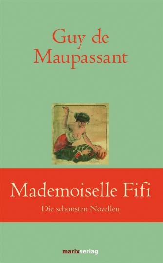 Mademoiselle Fifi. Die schönsten Novellen.