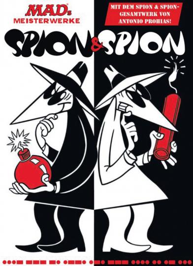 MADs Meisterwerke. Spion & Spion. Mit dem Gesamtwerk von Antonio Prohias!