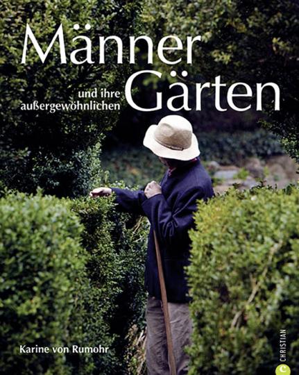 Männer und ihre außergewöhnlichen Gärten.