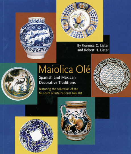 Maiolica Olé. Spanish and Mexican Decorative Traditions
