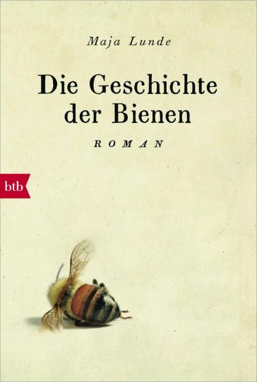 Maja Lunde. Die Geschichte der Bienen. Roman.