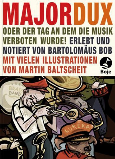 Major Dux oder der Tag, an dem die Musik verboten wurde.