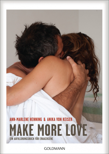 Make More Love. Ein Aufklärungsbuch für Erwachsene.