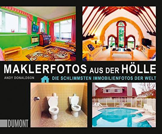 Maklerfotos aus der Hölle. Die schlimmsten Immobilienfotos der Welt.
