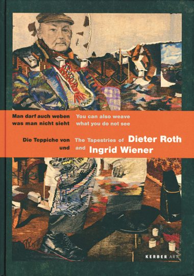 Man darf auch weben was man nicht sieht. Die Teppiche von Dieter Roth und Ingrid Wiener.