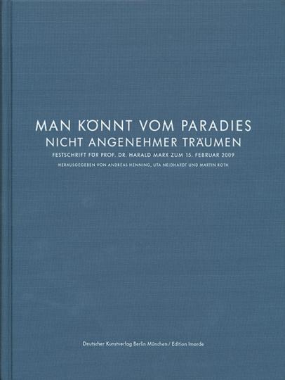 »Man könnt vom Paradies nicht angenehmer träumen«. Festschrift für Prof. Dr. Harald Marx