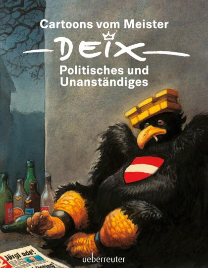 Manfred Deix. Cartoons vom Meister. Politisches und Unanständiges.