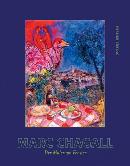 Marc Chagall. Der Maler am Fenster.
