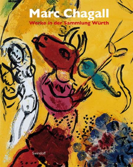 Marc Chagall. Werke in der Sammlung Würth.