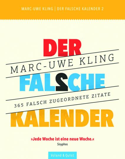 Marc-Uwe Kling. Der falsche Kalender 2. 365 falsch zugeordnete Zitate.