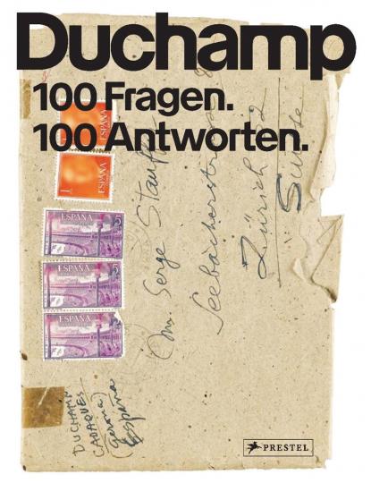 Marcel Duchamp. 100 Fragen. 100 Antworten.