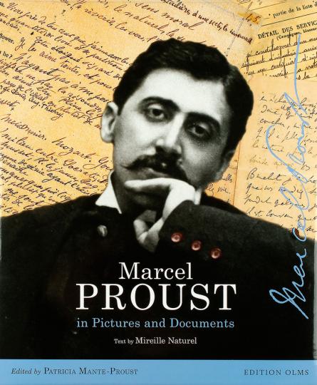 Marcel Proust in Pictures and Documents. Sein Leben in Bildern und Dokumenten.