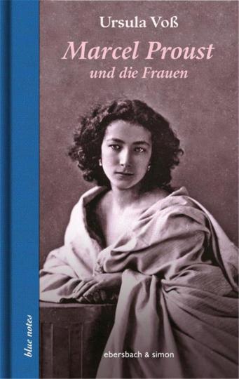 Marcel Proust und die Frauen.