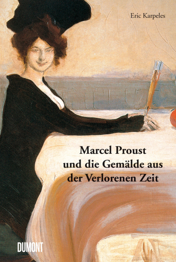 Marcel Proust und die Gemälde aus der Verlorenen Zeit.