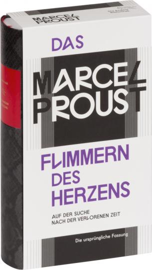 Marcel Proust. Das Flimmern des Herzens. Auf der Suche nach der verlorenen Zeit. Urfassung.