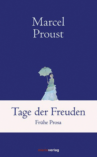 Marcel Proust. Tage der Freuden. Frühe Prosa.