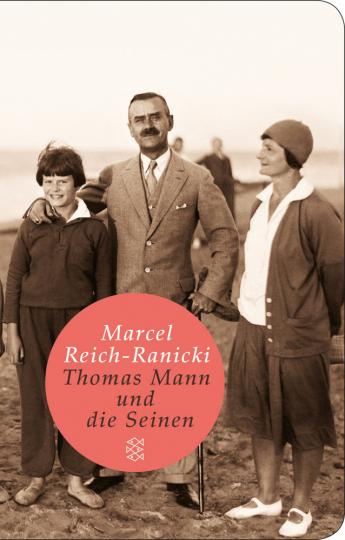 Marcel Reich-Ranicki. Thomas Mann und die Seinen.